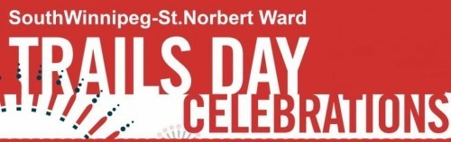 June 10th Trails Day Celebration in South Winnipeg-St. Norbert Ward!