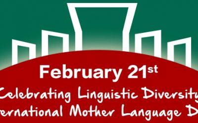 International Mother Language Day, February 21st